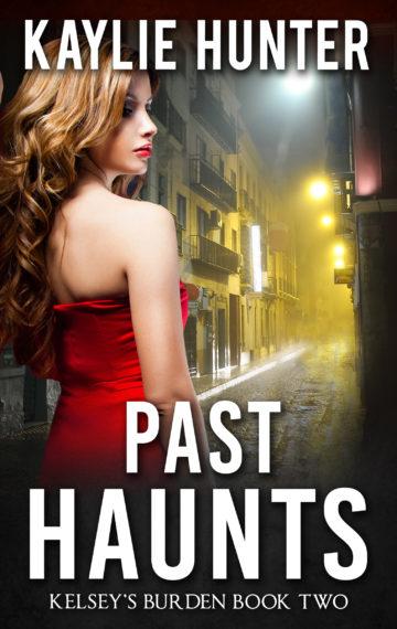 PAST HAUNTS (Book Two of Kelsey's Burden Series)