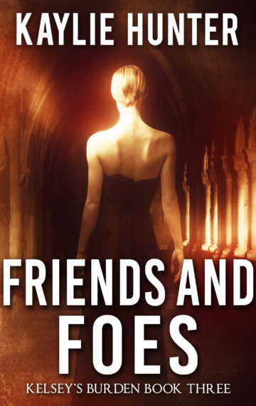 FRIENDS AND FOES (Book Three of Kelsey's Burden Series)