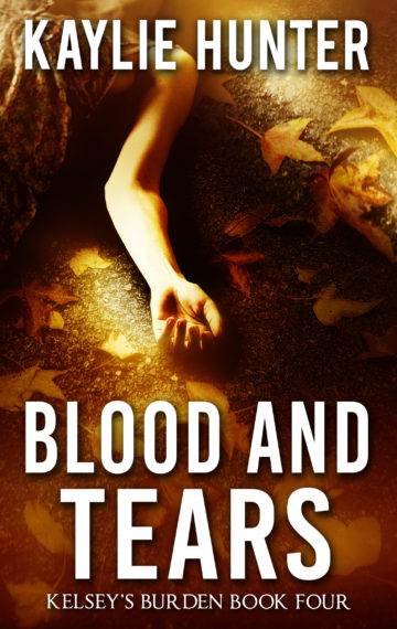 BLOOD AND TEARS (Book Four of Kelsey's Burden Series)