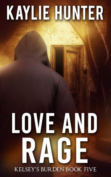 LOVE AND RAGE (Book Five of Kelsey's Burden Series)